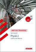Abitur-Training - Physik 2 Aufbau der Materie, mit Videoanreicherung