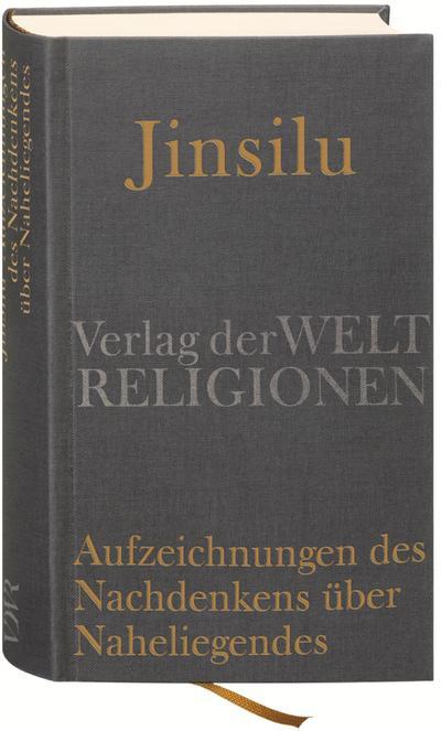 Jinsilu – Aufzeichnungen des Nachdenkens über Naheliegendes: Texte der Neo-Konfuzianer des 11. Jahrhunderts