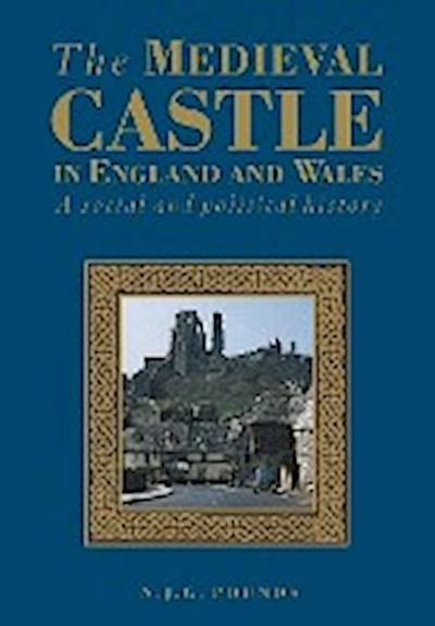 medieval-castle-in-england-wales-a-political-and-social-history