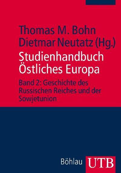 Studienhandbuch Östliches Europa: Band 2: Geschichte des Russischen Reiches und der Sowjetunion