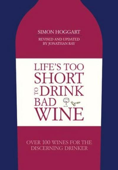 life-s-too-short-to-drink-bad-wine-over-100-wines-for-the-discerning-drinker
