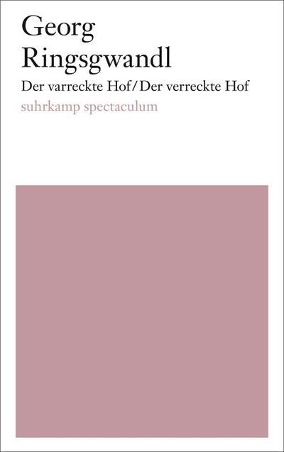 Der varreckte Hof/Der verreckte Hof: Eine Stubenoper Texte und Notenmaterial