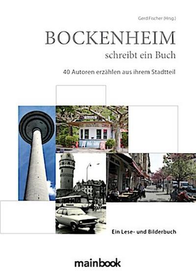 bockenheim-schreibt-ein-buch-40-autoren-erzahlen-aus-ihrem-stadtteil, 10.71 EUR @ rheinberg