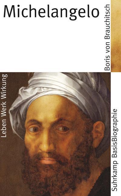 Michelangelo (Suhrkamp BasisBiographien)