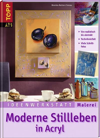 moderne-stillleben-in-acryl-von-realistisch-bis-abstrakt