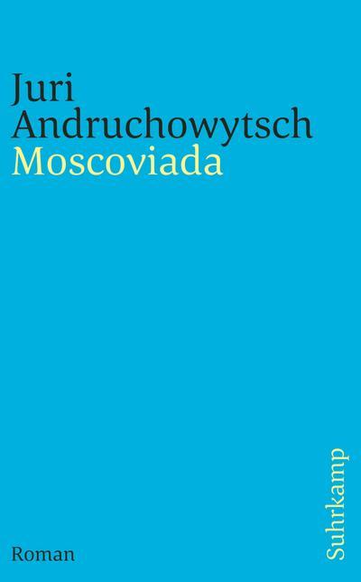 Moscoviada: Roman (suhrkamp taschenbuch)
