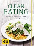 Clean Eating: Pur essen - gesünder leben (GU  ...