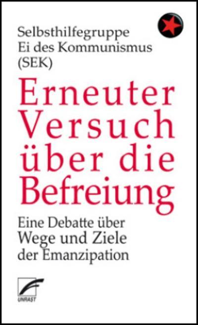 Erneuter Versuch über die Befreiung: Eine Debatte über Wege und Ziele der Emanzipation
