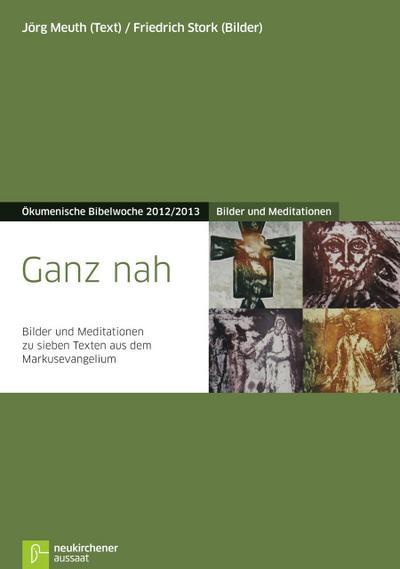 ganz-nah-bilder-und-meditationen-zu-sieben-texten-aus-dem-markusevangeliumokumenische-bibelwoche-20