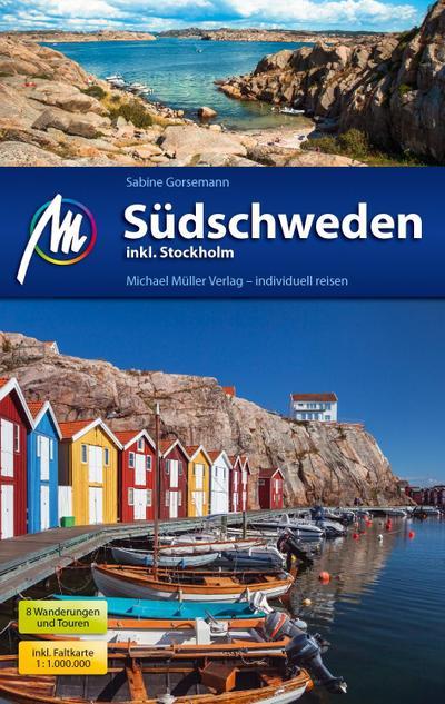Südschweden inkl. Stockholm Reiseführer Michael Müller Verlag: Individuell reisen mit vielen praktischen Tipps.