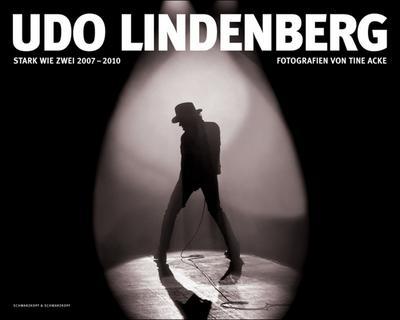Udo Lindenberg - Stark wie Zwei 2007-2010: Fotografien von Tine Acke - Von Udo Lindenberg und Tine Acke handsigniert.