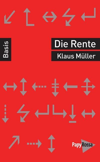 Rente (Basiswissen Politik / Geschichte / Ökonomie)