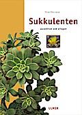 Sukkulenten: Auswählen und pflegen (Edition U ...