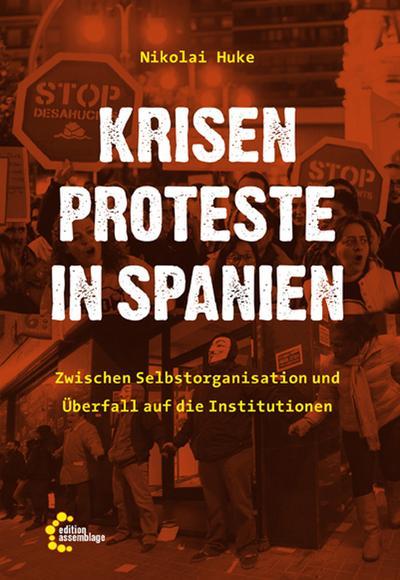 Krisenproteste in Spanien: Zwischen Selbstorganisation und Überfall auf die Institutionen
