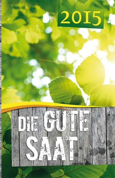 Die gute Saat 2015: Der evangelistische Tageskalender - Abt. Verlag Christliche Schriftenverbreitung E.V. - Kalender, Deutsch, , ,