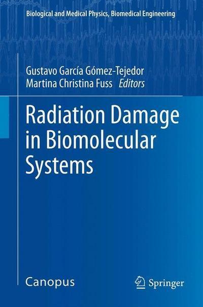 radiation-damage-in-biomolecular-systems-biological-and-medical-physics-biomedical-engineering-