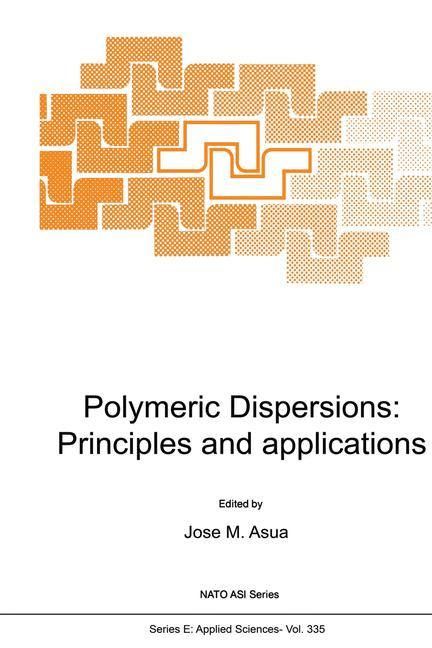 J. M. Asua / Polymeric Dispersions: Principles and Applicati ... 9780792345497