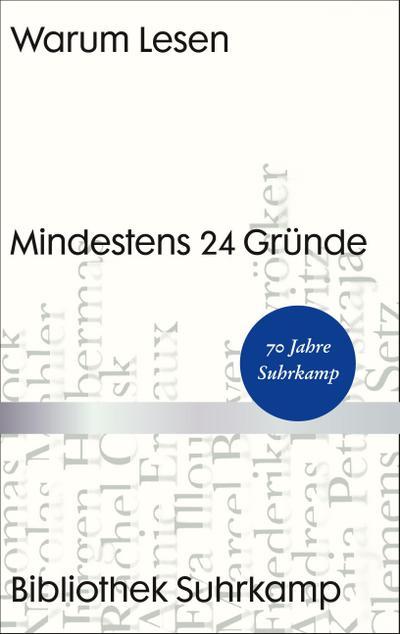 Warum Lesen: Mindestens 24 Gründe (Bibliothek Suhrkamp)