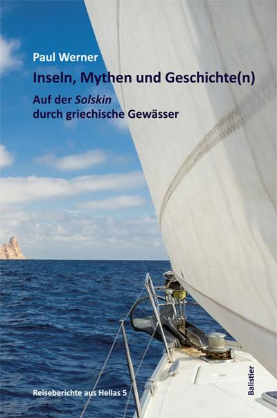 inseln-mythen-und-geschichte-n-auf-der-solskin-durch-griechische-gewasser-reiseberichte-aus-hell