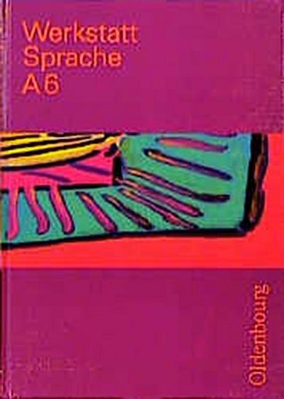 werkstatt-sprache-ausgabe-a-fur-baden-wurttemberg-werkstatt-sprache-ausgabe-a-bd-6-sprachbuch