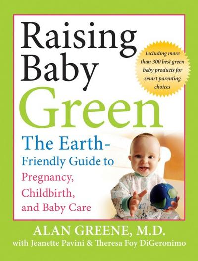 raising-baby-green-the-earth-friendly-guide-to-pregnancy-childbirth-and-baby-care