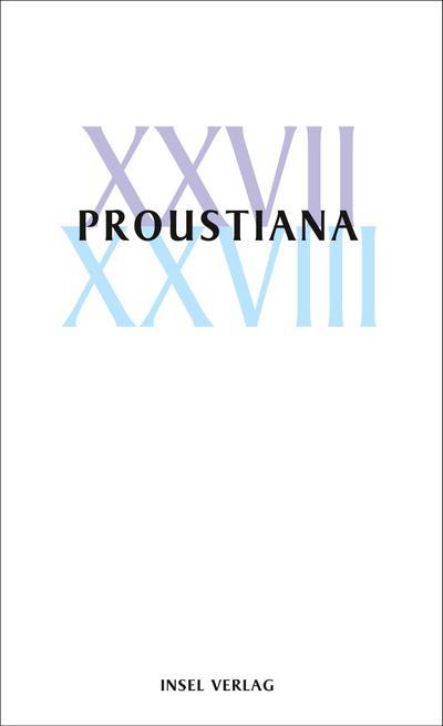 Proustiana XXVII/XXVIII: Mitteilungsblatt der Marcel Proust Gesellschaft