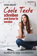 Sylvia Englerts Wörterwerkstatt. Coole Texte schreiben & veröffentlichen