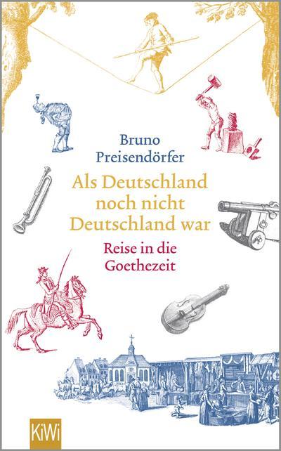 als-deutschland-noch-nicht-deutschland-war-eine-reise-in-die-goethezeit
