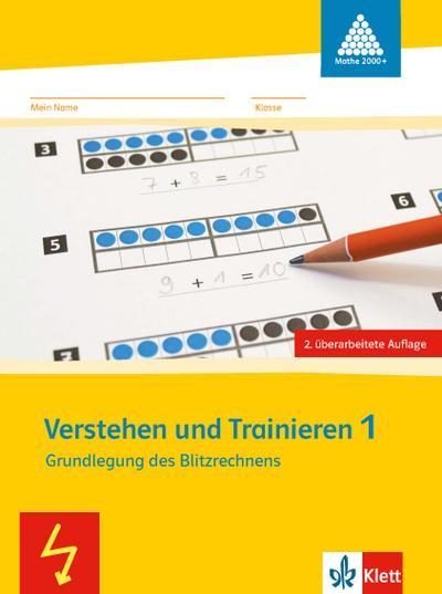 Verstehen und Trainieren 1. Grundlegung des Blitzrechnens: Arbeitsheft Klasse 1 (Programm Mathe 2000+)