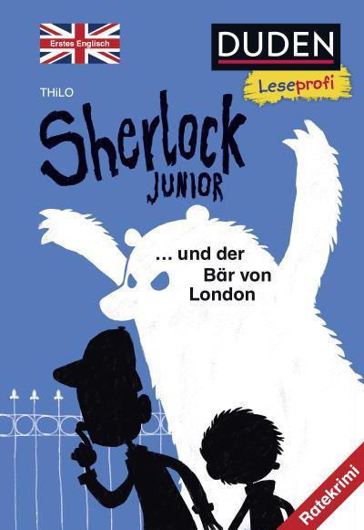 Duden Leseprofi – Sherlock Junior und der Bär von London, Erstes Englisch: Ratekrimi (DUDEN Leseprofi 2. Klasse)