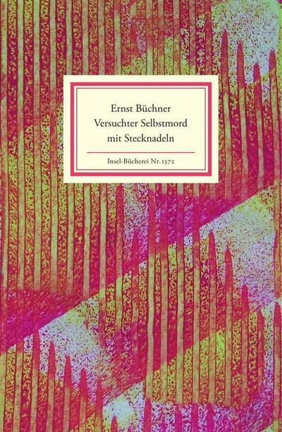 Ernst Büchner: Versuchter Selbstmord mit Stecknadeln (Insel-Bücherei)