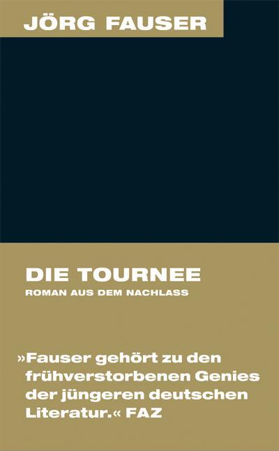Tournee. Roman aus dem Nachlass. Jörg-Fauser-Edition Bd. 9