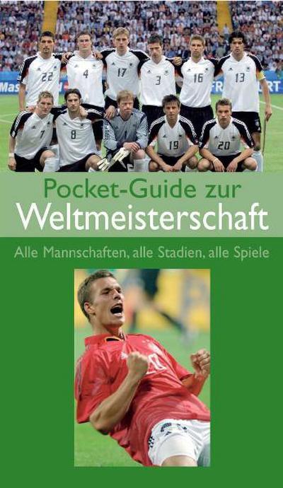 pocket-guide-zur-weltmeisterschaft-alle-mannschaften-alle-stadien-alle-spiele