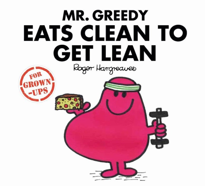 NEU-Mr-Greedy-Eats-Clean-to-Get-Lean-Roger-Hargreaves-288705