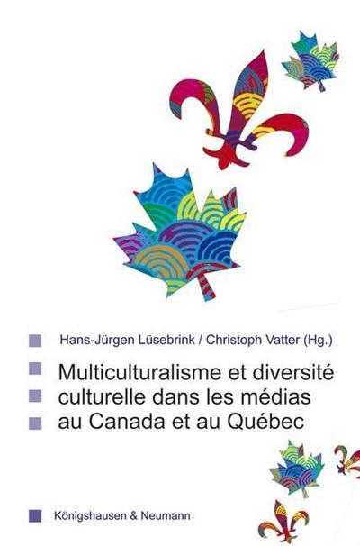 multiculturalism-et-diversite-culturelle-dans-les-medias-au-canada-et-au-quebec-saarbrucker-beitrag