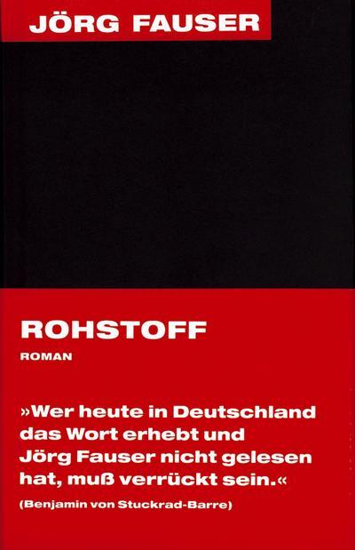 Rohstoff. Roman. Jörg-Fauser-Edition Bd. 2