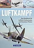 Luftkampf: Das Handbuch für Luftfahrt-Enthusi ...