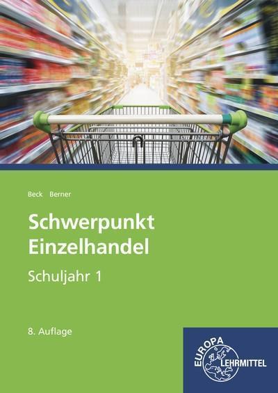 Schwerpunkt Einzelhandel Schuljahr 1: Lehrbuch - Lernfelder 1-5, 11 sowie Kompetenzbereich I