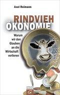 Rindvieh-Ökonomie; Warum wir den Glauben an d ...