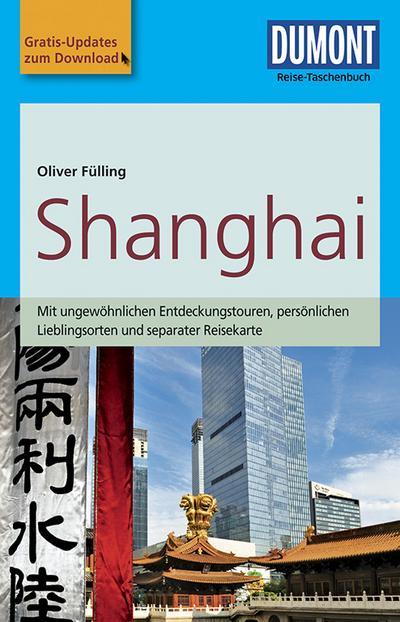 DuMont Reise-Taschenbuch Reiseführer Shanghai: mit Online Updates als Gratis-Download