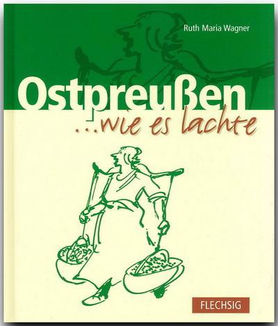 Ostpreußen  ... wie es lacht