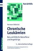 Chronische Leukämien: Rat und Hilfe für Betroffene und Angehörige (Rat & Hilfe)