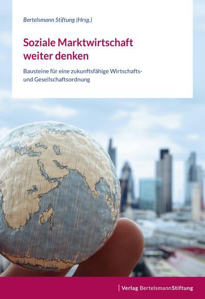 soziale-marktwirtschaft-weiter-denken-bausteine-fur-eine-zukunftsfahige-wirtschafts-und-gesellscha