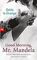 Good Morning, Mr. Mandela; Nelson Mandelas pe ...