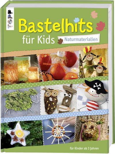 bastelhits-fur-kids-naturmaterialien-uber-60-bastelprojekte-fur-kinder-ab-3-jahren