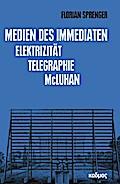 Medien des Immediaten. Elektrizität - Telegra ...