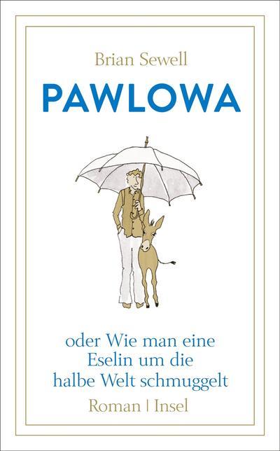 pawlowa-oder-wie-man-eine-eselin-um-die-halbe-welt-schmuggelt-insel-taschenbuch-