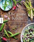 Die grüne Küche: Köstliche vegetarische Ideen ...