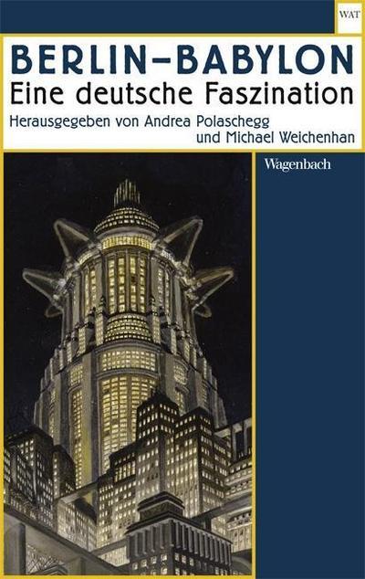 Berlin - Babylon: Eine deutsche Faszination (WAT)