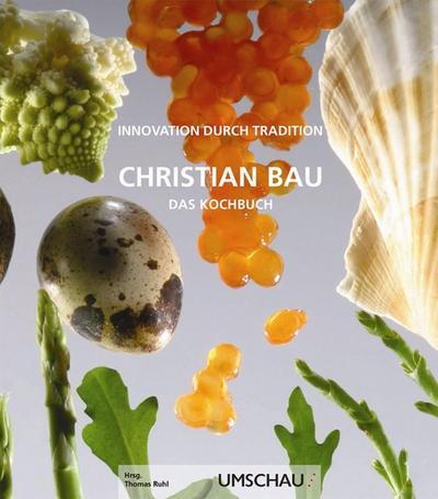 Das Kochbuch: Innovation durch Tradition
